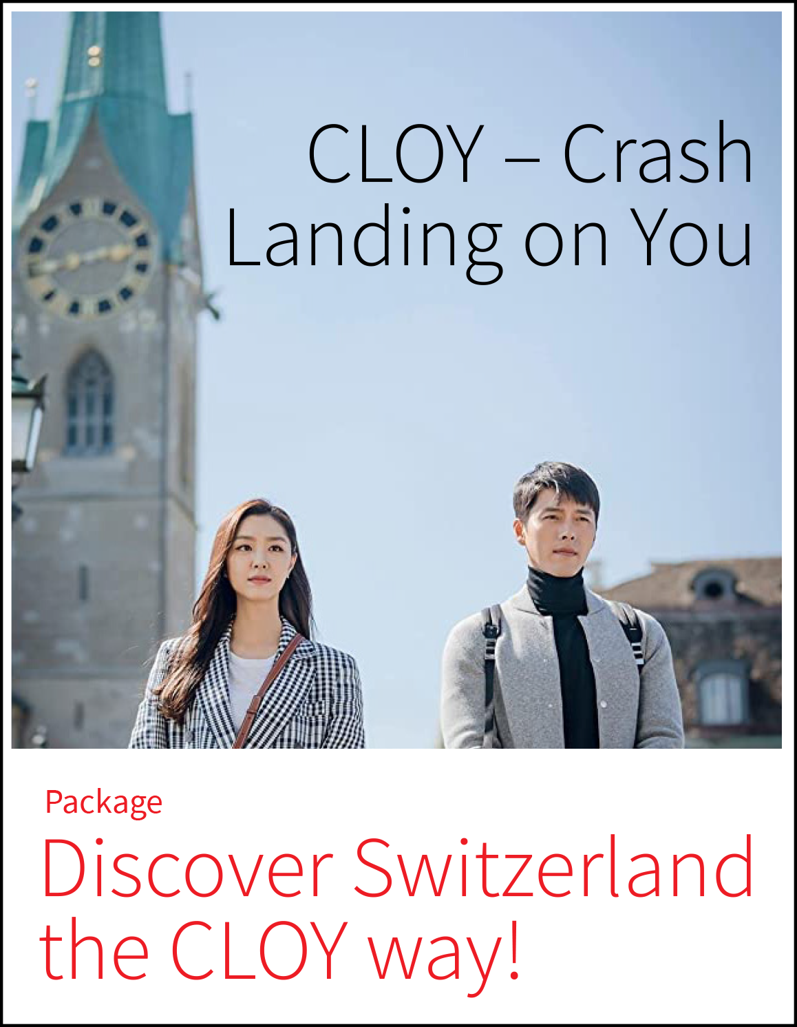 Crash Landing on You - Discover Switzerland the CLOY way!